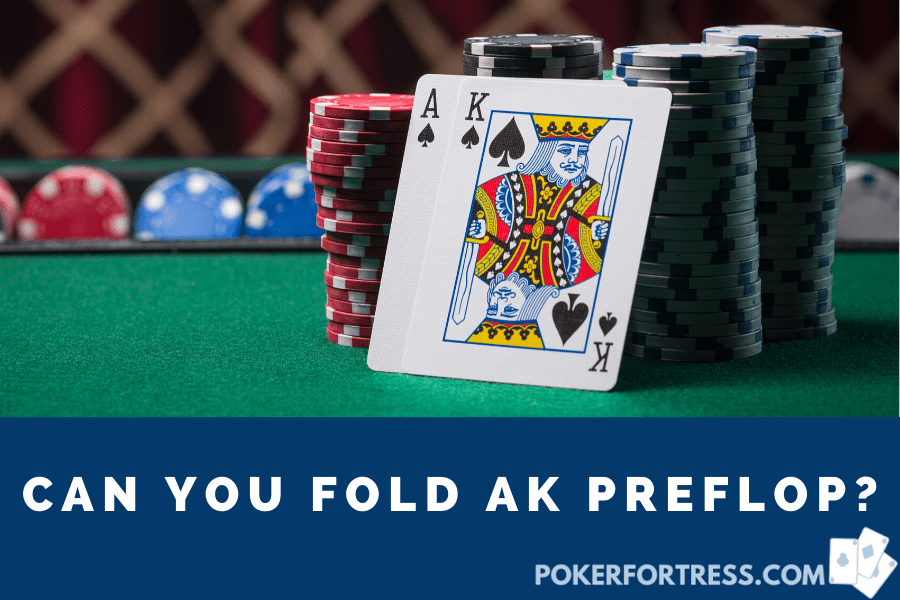 can you fold AK (Ace King) preflop