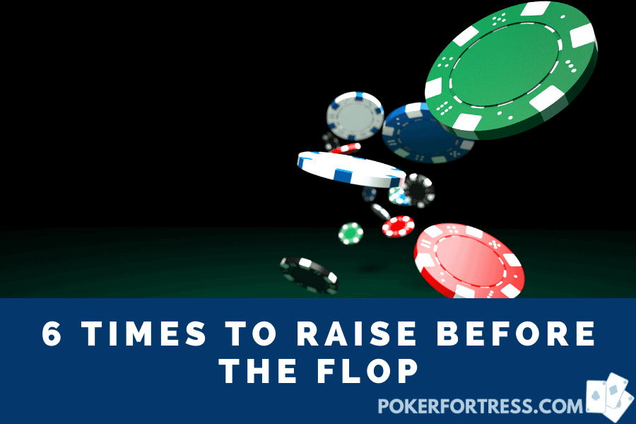 when to raise before the flop