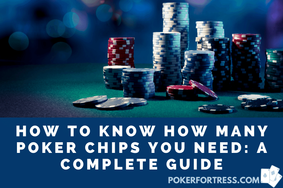 how many poker chips do you need