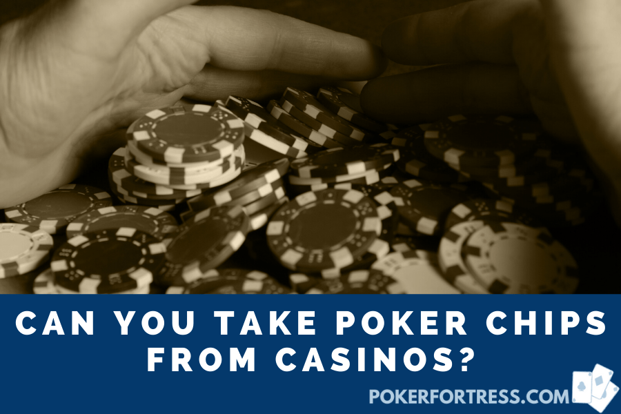 can you take poker chips from casinos