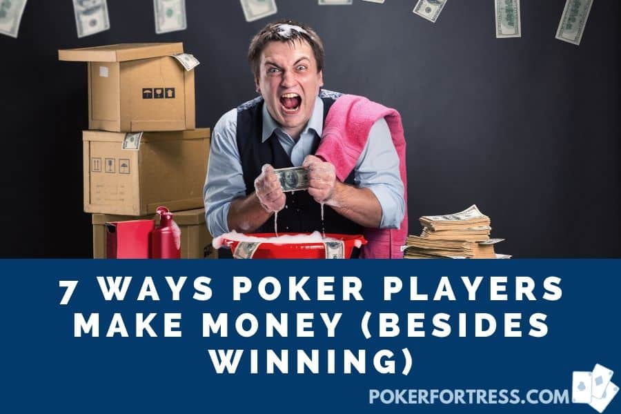 how to make money besides winning in poker