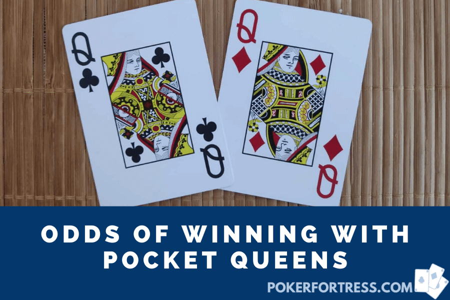 Odds of winning with pocket queens (QQ)
