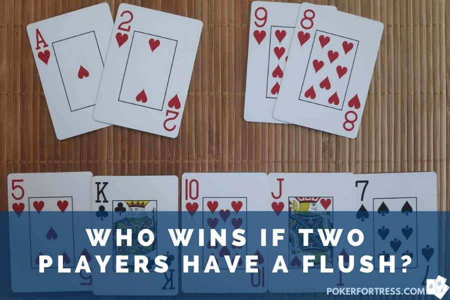 who wins if there are 2 flushes in poker