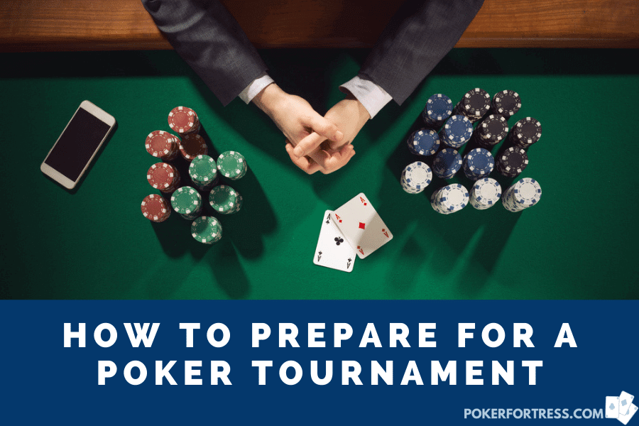 how to prepare for a poker tournament