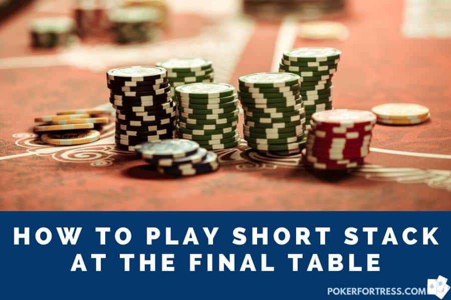 how to play as a short stack at final table