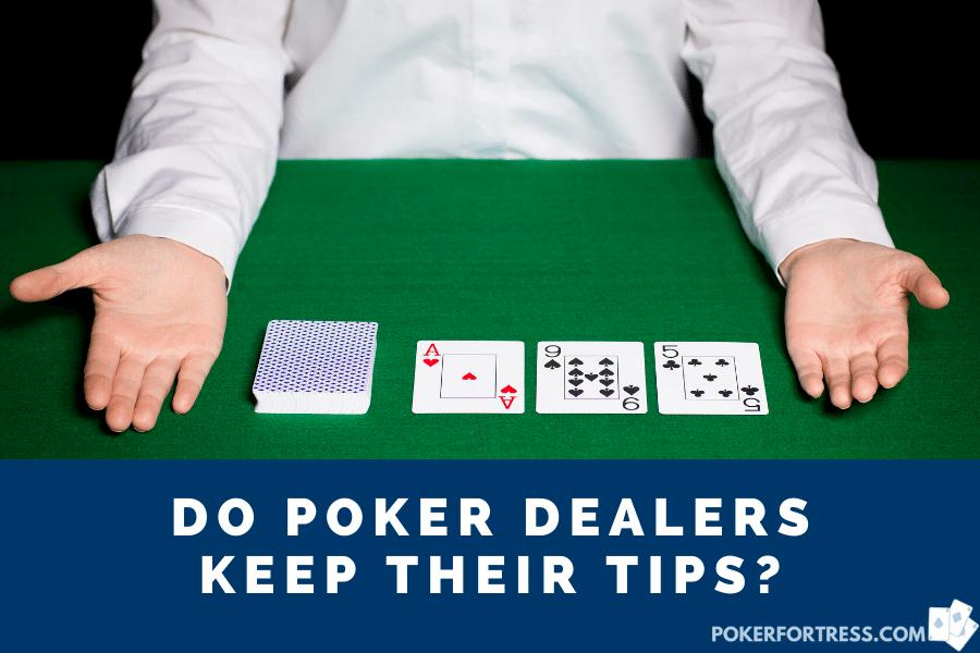 do poker dealers keep their tips