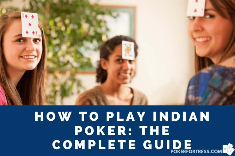 how to play indian poker guide
