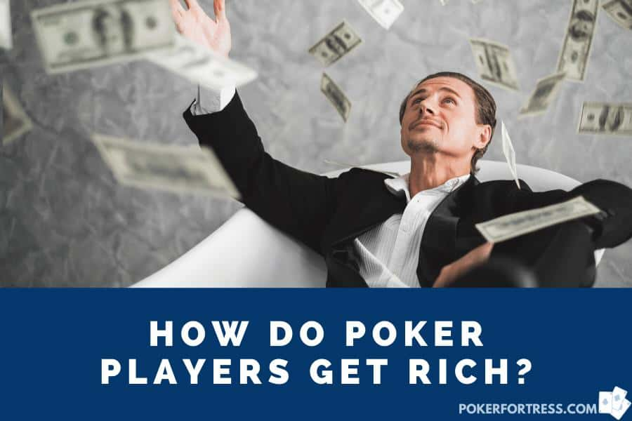 how poker players get rich