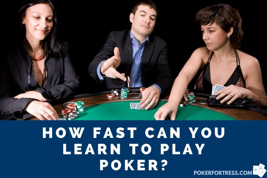 how fast to learn to play poker