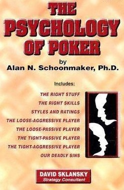 The Psychology of Poker by Alan N. Schoonmaker