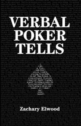 Verbal Poker Tells by Zachary Elwood