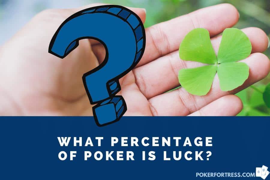there is around 20% of luck involved in poker