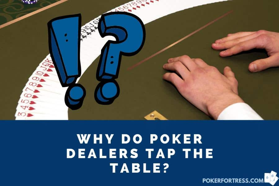 a poker dealer tapping the table before dealing cards
