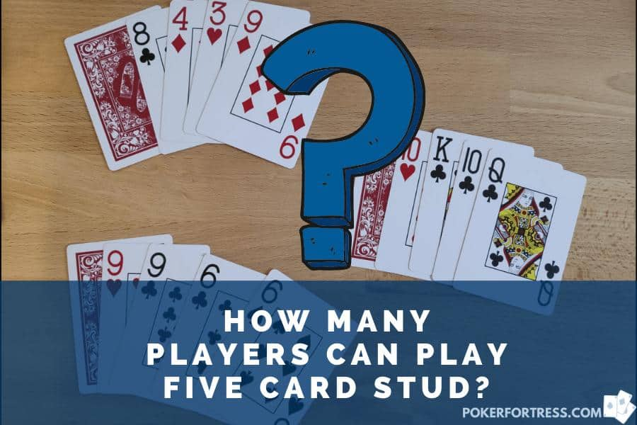 2 to 10 players playing 5 card stud