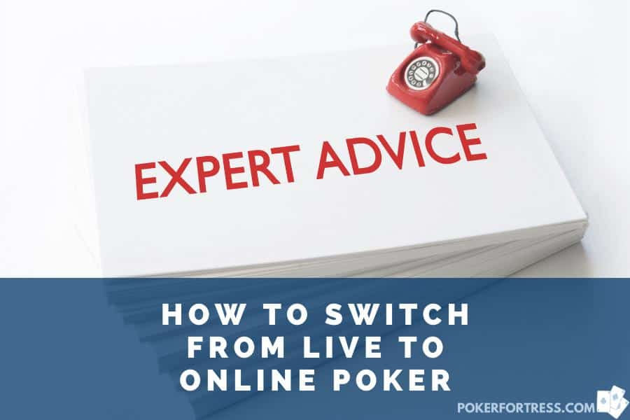 tips to switch from live to online poker