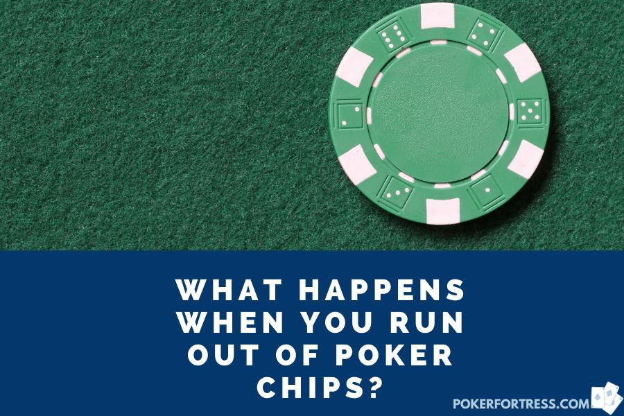 out of poker chips during a game
