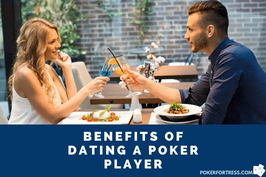 benefits of dating a poker player
