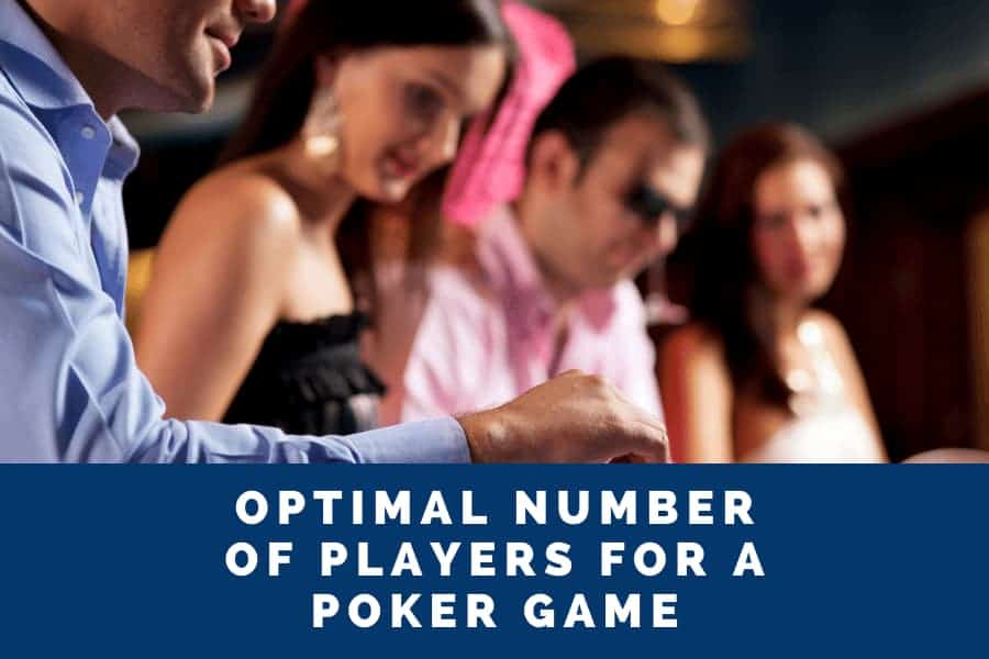 optimal number of players for a poker game